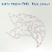 Rise Above de Dirty Projectors