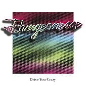 Drive You Crazy b/w Private Party by Dungeonesse