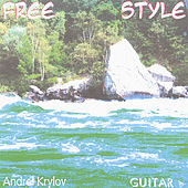 Free Style. Guitar music. by Andrei Krylov
