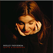 Gifts and Burdens by Holly Figueroa