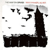 Wagonwheel Blues von The War On Drugs