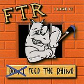 I Like It by Feed The Rhino