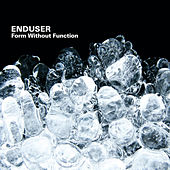 Form Without Function by Enduser