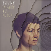 Images du Futur by Suuns
