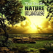 Nature Irlandaise by Ted Scotto