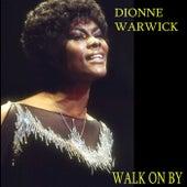 Walk On By by Dionne Warwick