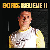 Believe 2 (Continuous DJ Mix By DJ Boris) by Various Artists