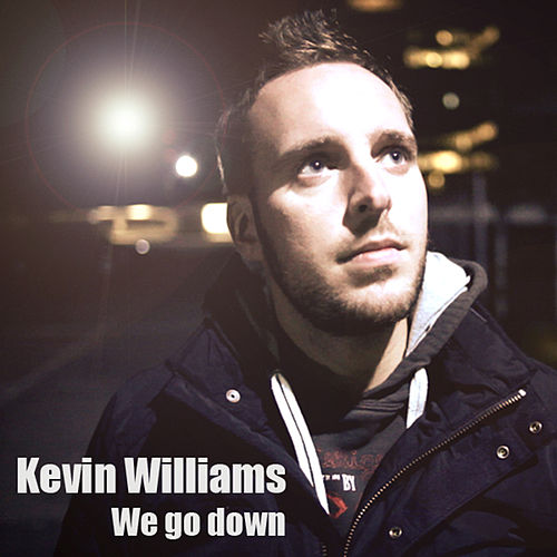 We Go down by Kevin Williams