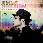 Not Without Love by Jimmy Needham