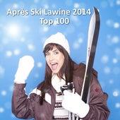Après Ski Lawine 2014 Top 100 by Various Artists
