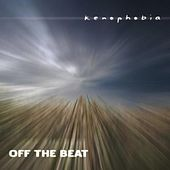 Kenophobia by Off The Beat