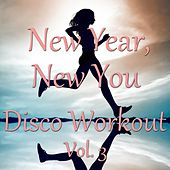 New Year, New You - Disco Workout Vol. 3 de Various Artists
