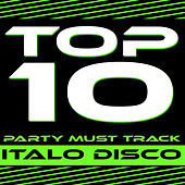 Top 10 Party Must Track, Vol. 1 (Italo Disco 2013) by Various Artists