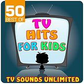 50 Best of TV Hits for Kids by TV Sounds Unlimited
