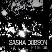 Into the Trees by Sasha Dobson