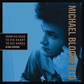 From His Head to His Heart to His Hands de Mike Bloomfield
