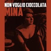 Non voglio cioccolata von Mina