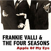 Apple of My Eye de Frankie Valli & The Four Seasons