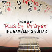 The Gamblers Guitar - The Best of Rusty Draper de Rusty Draper
