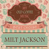 My Old Coffee Music by Milt Jackson