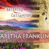 Relaxing Collection de Aretha Franklin