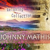 Relaxing Collection by Johnny Mathis