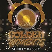 Golden Moments by Shirley Bassey