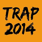 Trap 2014 by Various Artists