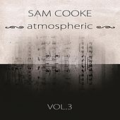 atmospheric Vol. 3 by Sam Cooke
