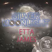 Silver Moonlight de Etta James