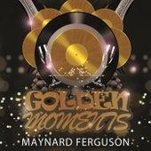 Golden Moments de Maynard Ferguson