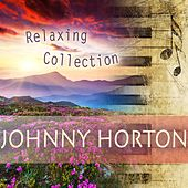 Relaxing Collection de Johnny Horton