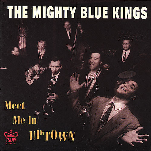 Meet Me In Uptown by The Mighty Blue Kings