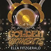 Golden Moments by Ella Fitzgerald