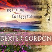 Relaxing Collection von Dexter Gordon