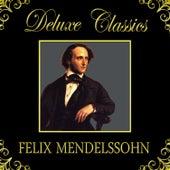 Deluxe Classics: Felix Mendelssohn by Orquesta Lírica de Barcelona