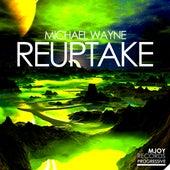 Reuptake by Michael Wayne