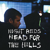 Head For The Hills by Night Beds
