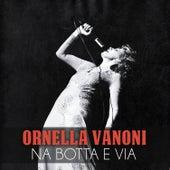 Na botta e via von Ornella Vanoni