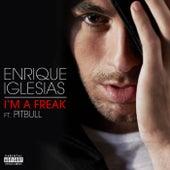 I'm A Freak by Enrique Iglesias
