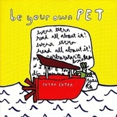 Extra Extra EP by Be Your Own Pet