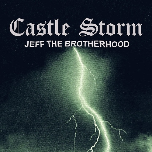 Castle Storm by Jeff the Brotherhood
