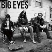 Hard Life by Big Eyes