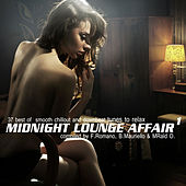 Midnight Lounge Affair 1 (37 Best of Smooth Chill Out and Downbeat Tunes to Relax Compiled By F.Romano, B.Mauriello & MRald O.) by Various Artists