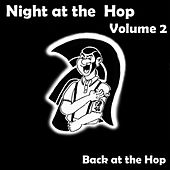 Night at the Hop, Vol. 2 - Back at the Hop by Various Artists