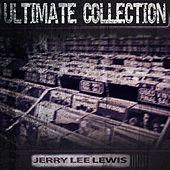 Ultimate Collection by Jerry Lee Lewis