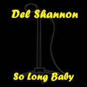 So Long Baby de Del Shannon