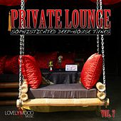 Private Lounge - Sophisticated Deep House Tunes, Vol. 7 by Various Artists