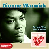 Anyone Who Has a Heart (Original Album Plus Bonus Tracks) de Dionne Warwick