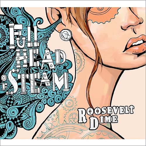 Full Head of Steam by Roosevelt Dime